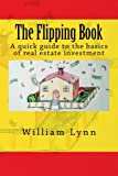 img - for The Flipping Book: A quick guide to the basics of real estate investment book / textbook / text book