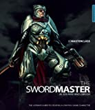3D Masterclass: The Swordmaster in 3ds Max and ZBrush: The Ultimate Guide to Creating a Low Poly Game Character