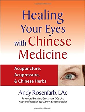 Healing Your Eyes with Chinese Medicine: Acupuncture, Acupressure, & Chinese Herbs