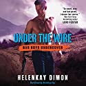 Under the Wire: Bad Boys Undercover Audiobook by HelenKay Dimon Narrated by Christian Fox