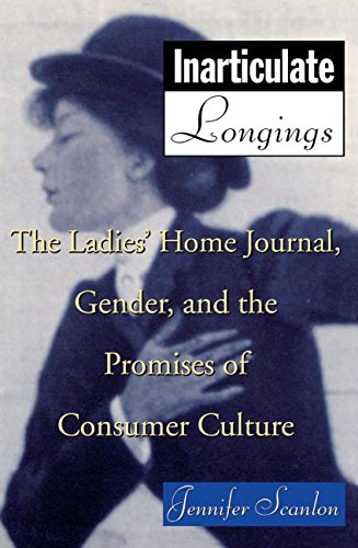 Inarticulate Longings: The Ladies' Home Journal, Gender...