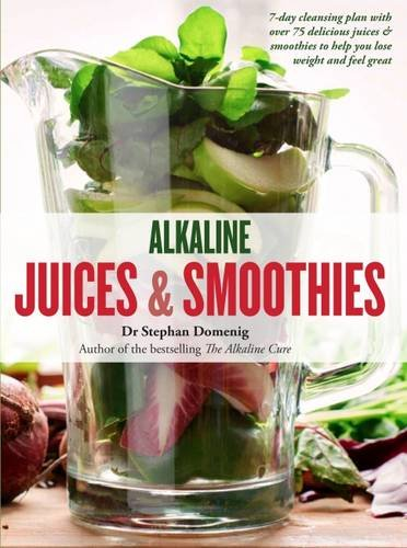alkaline-juices-and-smoothies-over-75-rebalancing-juices-a-7-day-cleanse-to-boost-your-energy-and-re
