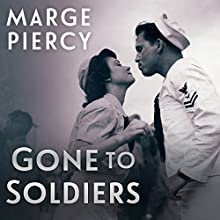 Gone to Soldiers Audiobook by Marge Piercy Narrated by Justine Eyre