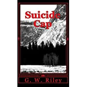 Suicide Cap (Kindle Edition) By G. W. Riley          Buy new: $2.99     Customer Rating: