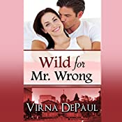 Wild for Mr. Wrong | [Virna DePaul]
