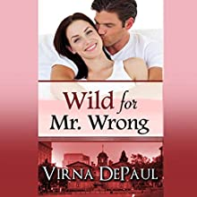 Wild for Mr. Wrong (       UNABRIDGED) by Virna DePaul Narrated by Ellen Lange