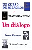 img - for UN CURSO DE MILAGROS y el cristianismo - Un di logo (Spanish Edition) book / textbook / text book