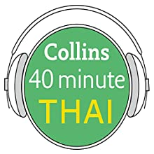 Thai in 40 Minutes: Learn to speak Thai in minutes with Collins Audiobook by  Collins Narrated by  uncredited