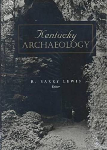 Kentucky Archaeology (Perspectives on Kentucky's Past: Architecture, Archaeology, and Landscape)