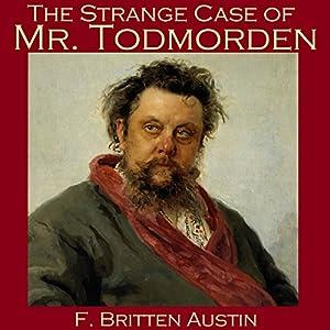 The Strange Case of Mr. Todmorden Audiobook
