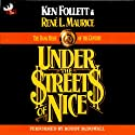 Under the Streets of Nice: The Bank Heist of the Century (       UNABRIDGED) by Ken Follett, Rene L. Maurice Narrated by Roddy McDowall