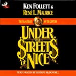 Under the Streets of Nice: The Bank Heist of the Century | Ken Follett,Rene L. Maurice