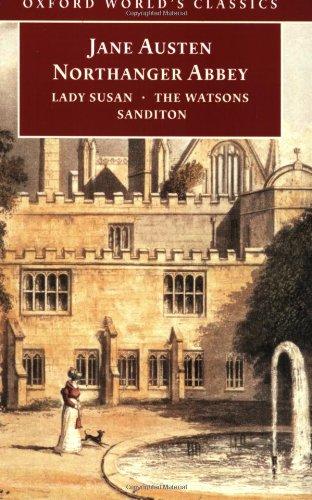 Northanger Abbey, Lady Susan, The Watsons, Sanditon...