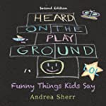 Heard on the Playground: Funny Things...