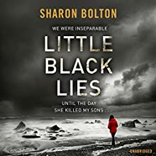 Little Black Lies Audiobook by Sharon Bolton Narrated by Lucy Price-Lewis, Kenny Blyth, Antonia Beamish