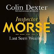 Last Seen Wearing: Inspector Morse Mysteries, Book 2   Colin Dexter