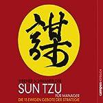 Sun Tzu für Manager: Die 13 ewigen Gebote der Strategie | Werner Schwanfelder