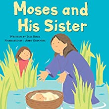 Moses and His Sister: My Very First Bible Stories Audiobook by Lois Rock Narrated by Abby Guinness
