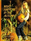 What Happens in the Autumn? (Books for Young Explorers)