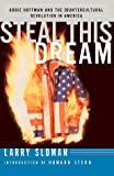 img - for Steal This Dream: Abbie Hoffman and the Countercultural Revolution by Larry Ratso Sloman (1999-01-01) book / textbook / text book