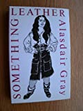 Something Leather Alasdair Gray