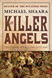 img - for The Killer Angels: The Classic Novel of the Civil War (The Civil War: 1861-1865 Book 2) book / textbook / text book
