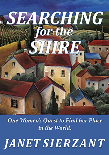 Searching for the Shire: One Woman's Quest to Find her Place in the World