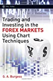 Trading and Investing in the Forex Markets Using Chart Techniques (Wiley Trading)