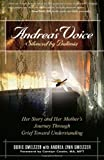 Andreas Voice: Silenced by Bulimia: Her Story and Her Mothers Journey Through Grief Toward Understanding