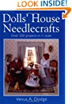 Dolls' House Needlecrafts: Over 250 P...