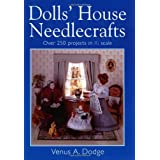 Dolls' House Needlecrafts: Over 250 Projects in 1/12 Scaleby Venus Dodge