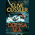 Odessa Sea: Dirk Pitt #24 Audiobook by Clive Cussler, Dirk Cussler Narrated by Scott Brick