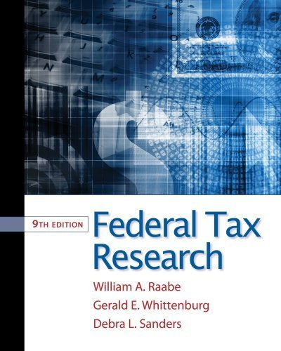Federal Tax Research 9th Edition by E./, Raabe William A./ Whittenburg Gerald published by Cengage Learning Hardcover