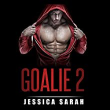 Goalie 2: A Sports Romance (       UNABRIDGED) by Jessica Sarah Narrated by Adam Zens