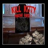 Kill Kitty - Pinche Gato