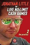 Jonathan Little on Live No-Limit Cash Games, Volume 2: The Practice