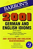 2001 German and English Idioms: 2001 Deutsche und Englische Redewendungen (Barrons Foreign Language Guides) (0764142240) by Henry Strutz