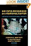 Beyond Progress and Marginalization:...
