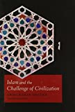 img - for Islam and the Challenge of Civilization book / textbook / text book