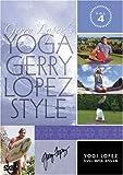 YOGA Gerry Lopez Style VOL.4 ���M�E���y�X~�W�F���[�E�X�y�V���� [DVD]