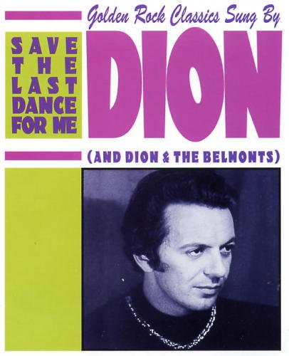 Dion and the Belmonts - Save The Last Dance For Me - Zortam Music