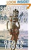 Slammed on Spring Break: Part One: (Erotic Menage Romance)