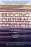 img - for Bridging Cultural Conflicts: A New Approach for a Changing World by LeBaron, Michelle (2003) Hardcover book / textbook / text book
