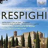 Respighi: Orchestral Works, Vol. 4