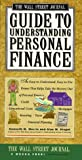 img - for Wall Street Journal Guide to Understanding Personal Finance: Mortgages, Banking, Taxes, Investing, Financial Planning, Credit, Paying for Tuition by Morris, Kenneth M.; Siegel, Alan M. published by Fireside Paperback book / textbook / text book