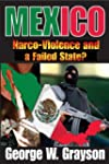 Mexico: Narco-Violence and a Failed S...