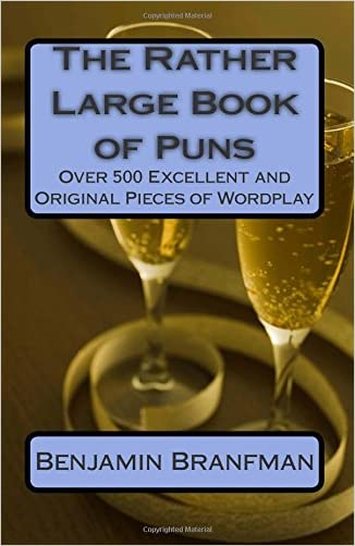 The Rather Large Book of Puns: Over 500 Excellent and Original Pieces of Wordplay