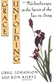 img - for Grace Unfolding: Psychotherapy in the Spirit of Tao-te ching by Greg Johanson (1994-02-15) book / textbook / text book