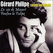 Gérard Philipe raconte aux enfants: La vie de Mozart / Fanfan la Tulipe | Livre audio Auteur(s) : Georges Duhamel Narrateur(s) : Gérard Philipe