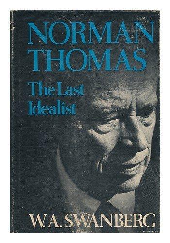 Norman Thomas: The Last Idealist